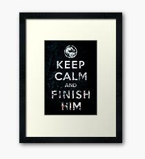 Keep Calm and Finish Him Framed Print