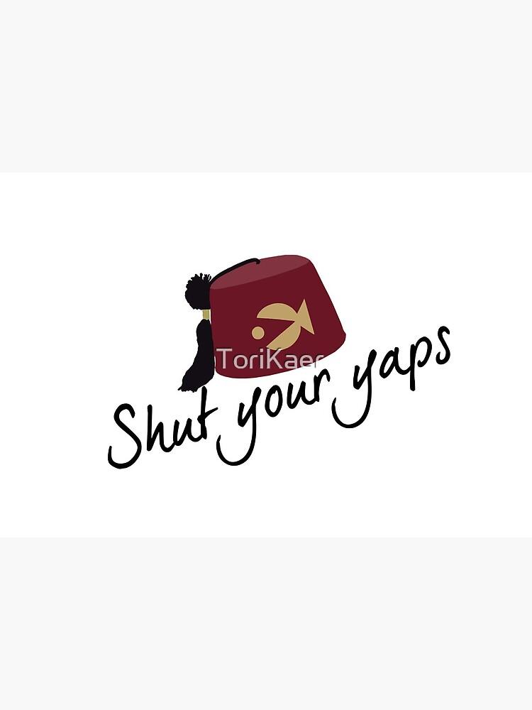 Shut your yap by ToriKaer