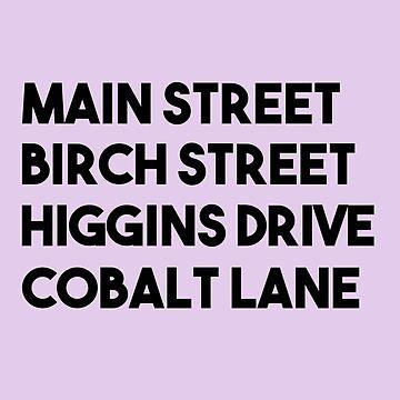 Main Street, Birch Street, Higgins Drive, Cobalt Lane (Black) by incendiarywit