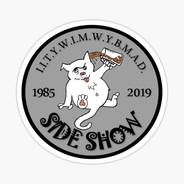 I.I.T.Y.W.I.M.W.Y.B.M.A.D. STONE Sticker