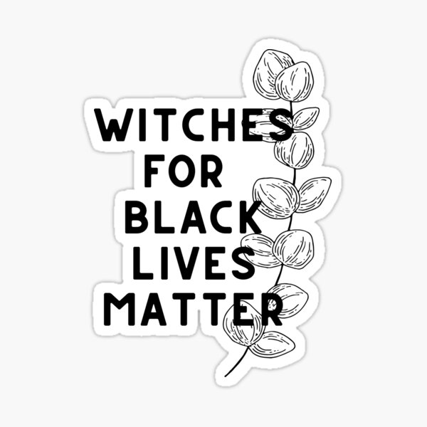 Witches for Black Lives Matter Sticker