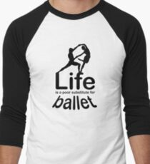 Ballet v Life Men's Baseball ¾ T-Shirt