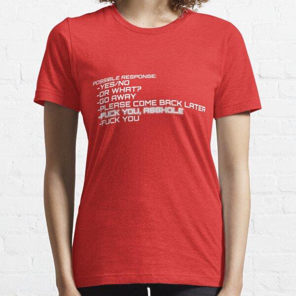 F*** You, Asshole (Terminator) Essential T-Shirt