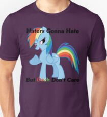 Haters Gonna Hate But Dash Don't Care  T-Shirt
