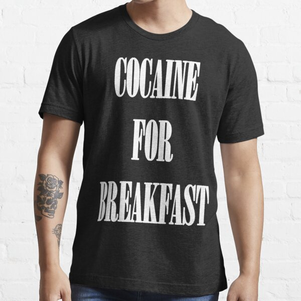 Cocaine For Breakfast - white on black Essential T-Shirt