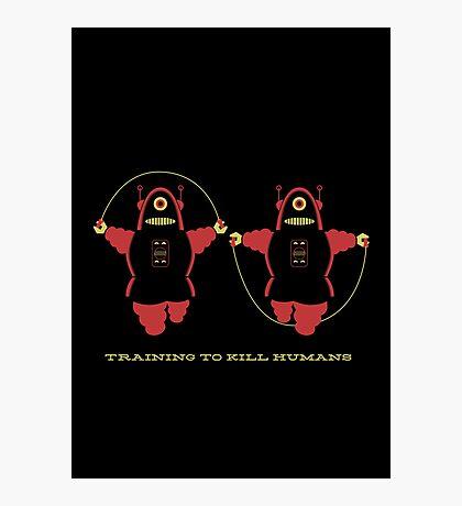 Kill Humans 2 Photographic Print