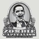 Zombie Economics Obama Edition by LibertyManiacs