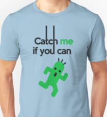 Catch Him If You Can Unisex T-Shirt