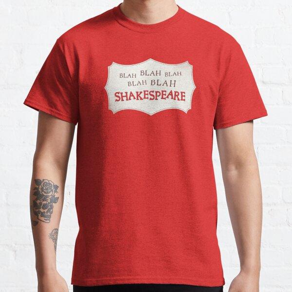 Blah Blah Blah Shakespeare - Something Rotten! Classic T-Shirt