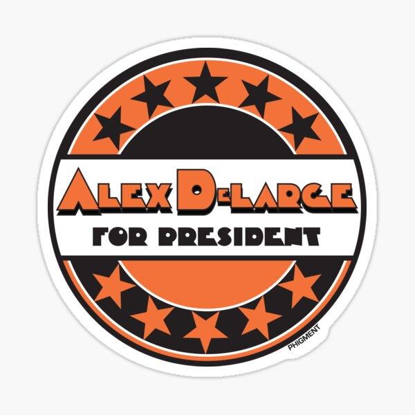 ALEX DeLARGE For President - A CLOCKWORK ORANGE (Orange Background) Sticker
