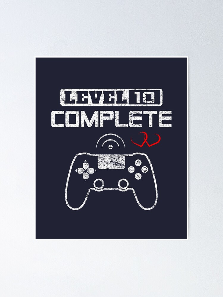 Level 10 Complete 10th Wedding Anniversary Gift Couple Video Gamer Gifts For Him For Her Poster By Bcndesign Redbubble