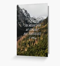 It's not the mountain we conquer Greeting Card