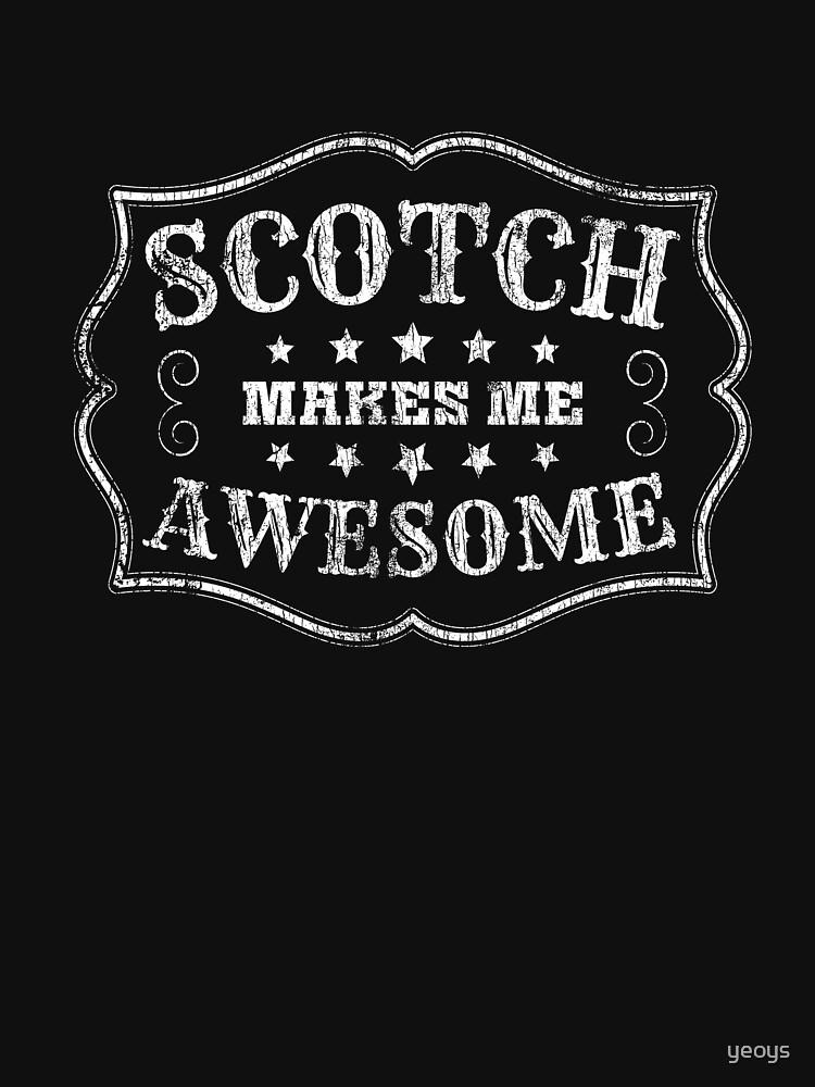 Scotch Makes Me Awesome - Scotch Whiskey von yeoys