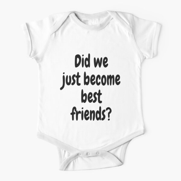 Did we just become best friends, yup duo, mommy and me outfit, daddy and me outfit, matching sibling shirts, matching mom baby, dad baby Short Sleeve Baby One-Piece