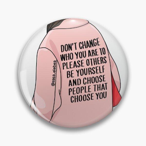 Don't change by Sasa Elebea Pin