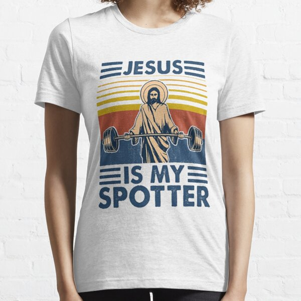 Fitness Jesus Is My Spotter funny gifts Essential T-Shirt