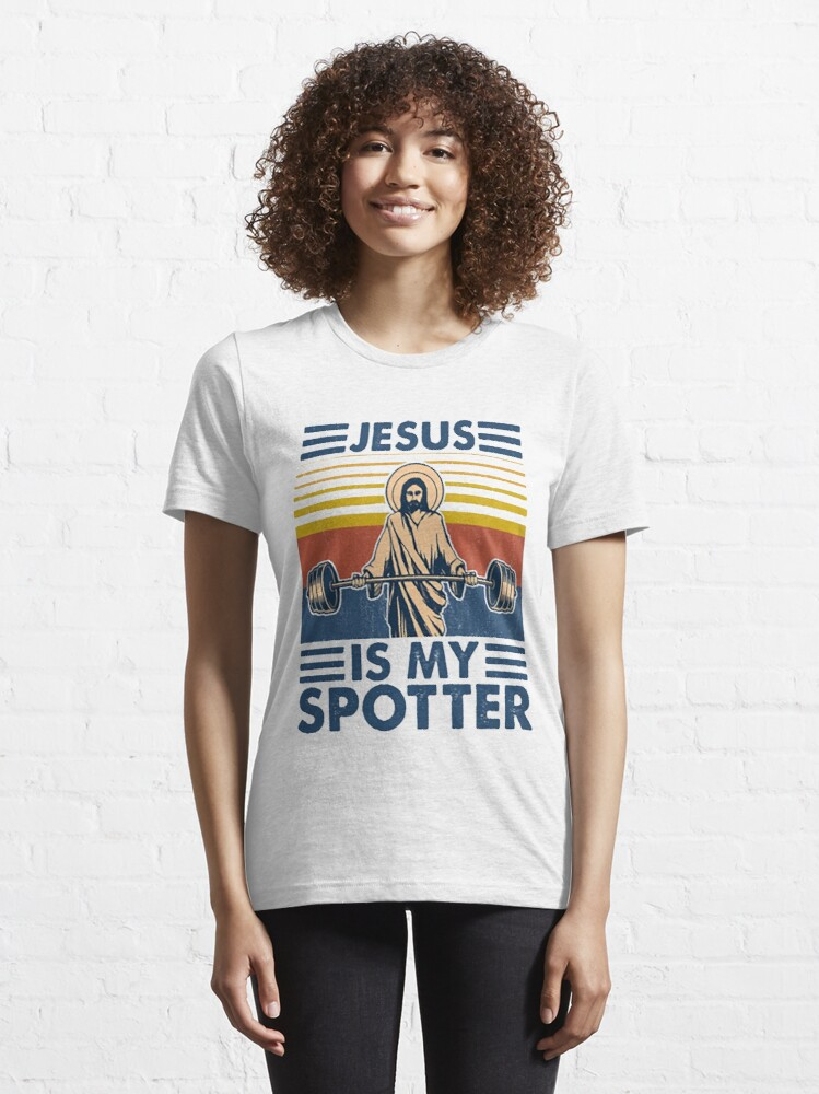 Alternate view of Fitness Jesus Is My Spotter funny gifts Essential T-Shirt