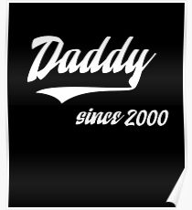 DADDY SINCE 2000 Poster