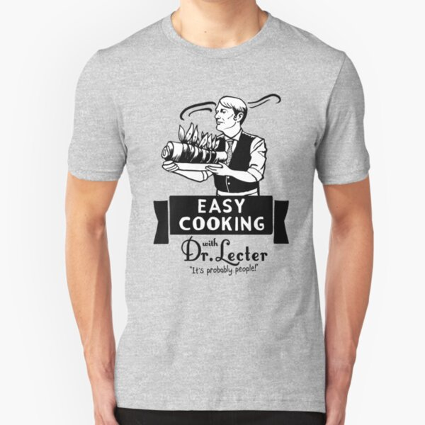 Easy Cooking With Dr. Lecter Slim Fit T-Shirt