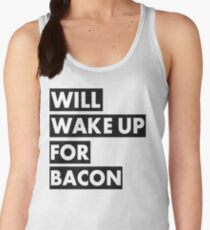 Will Wake Up For Bacon Women's Tank Top