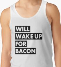 Will Wake Up For Bacon Tank Top