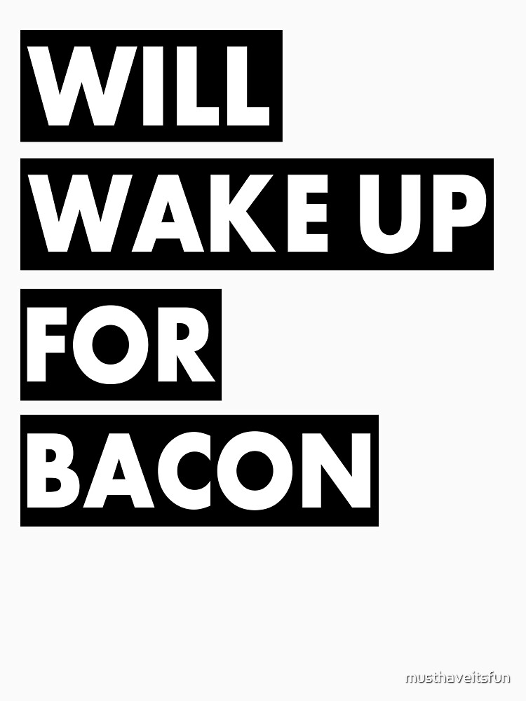 Will Wake Up For Bacon | Unisex Tank Top