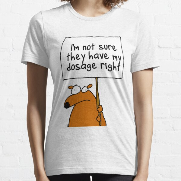 I'm not sure... Essential T-Shirt