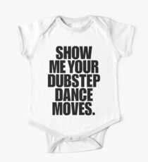 Show Me Your Dubstep Dance Moves (Light) One Piece - Short Sleeve
