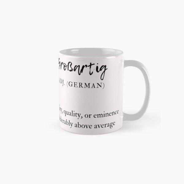 Großartig Great German Deutsch Adjective Definition Classic Mug
