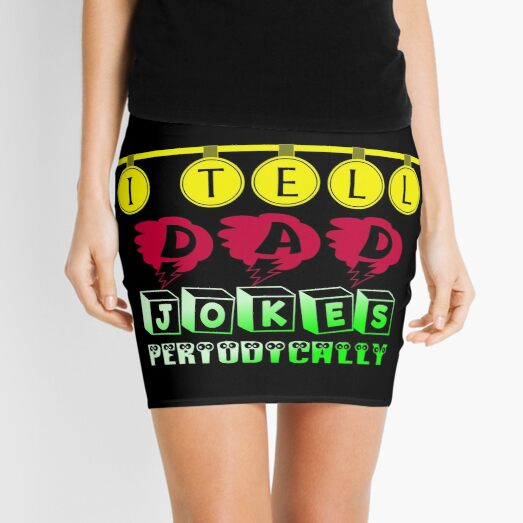 I Tell Dad Jokes Periodically Funny Jokes Mini Skirt