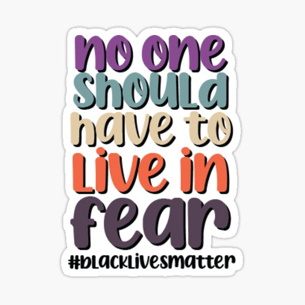 No One Should Live In Fear Sticker