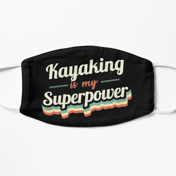 Kayaking is my Superpower  Mask