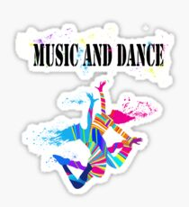 MUSIC AND DANCE Sticker