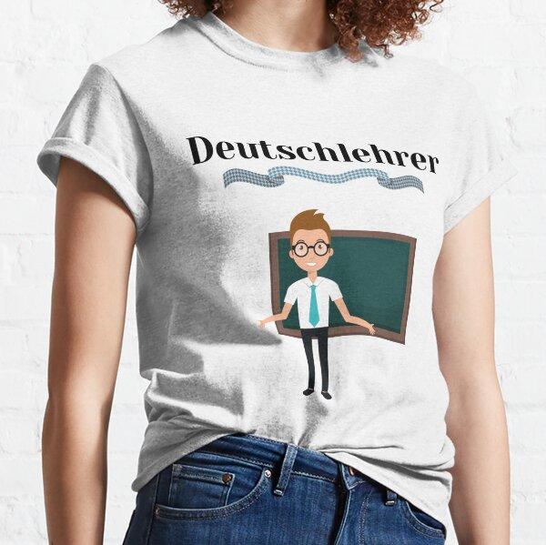 Male German Teacher Deutschlehrer  Classic T-Shirt