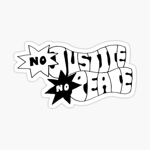 no justice no peace black and white Sticker