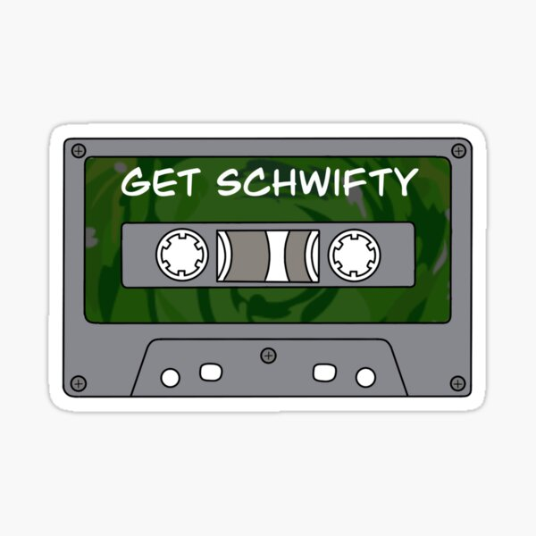 Get schwifty audio-cassette Sticker