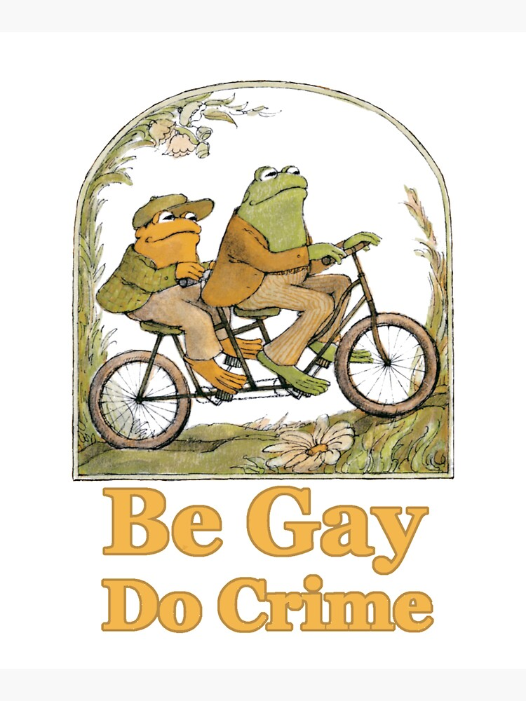 Frog and Toad - Be Gay Do Crime by FinntasticWorld