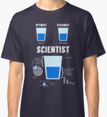Optimist... pessimist... SCIENTIST! Classic T-Shirt