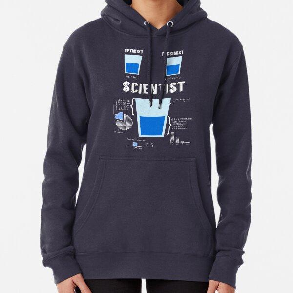 Optimist... pessimist... SCIENTIST! Pullover Hoodie