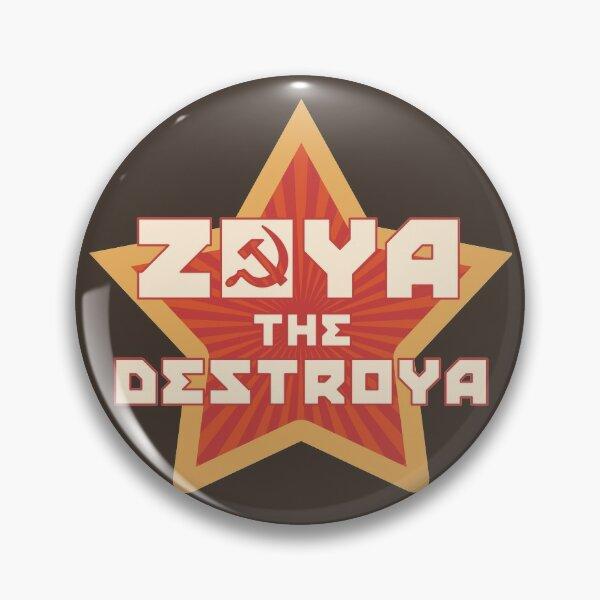 Zoya le Destroya Badge