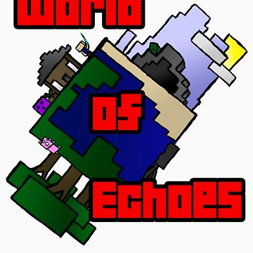 World of Echoes Technic by Echoes