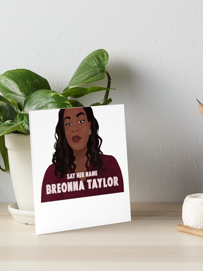 Say Her Name Breonna Taylor Art Board Print By Evagarcia2209 Redbubble