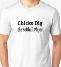 Chicks Dig The Softball Player - Funny Softball T Shirt  Slim Fit T-Shirt