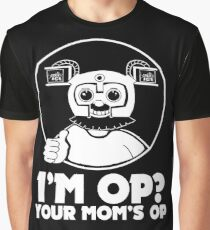 I'M OP? YOUR MOM'S OP. Graphic T-Shirt