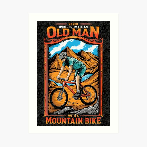 Never Underestimate An Old Man With A Mountain Bike T-Shirt Art Print