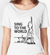 sing to the world Women's Relaxed Fit T-Shirt
