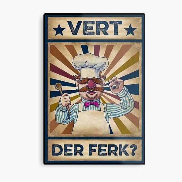 Poster Vert Der Ferk cook Swedish Chef Metal Print