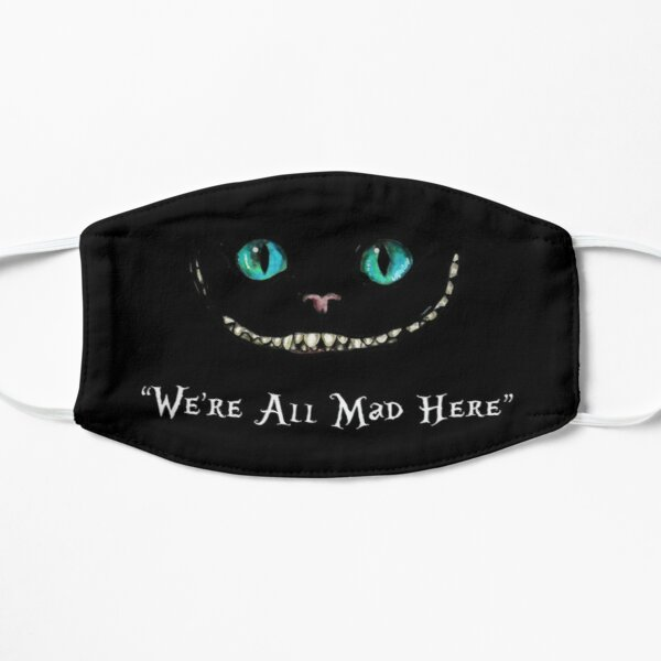 We're All Mad Here Alice In Wonderland Face Mask Flat Mask