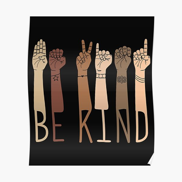 Be Kind Multicultural Skin Tone Sign Language Hands & Arms Poster