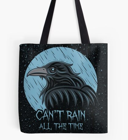Can't rain all the time... Tote Bag